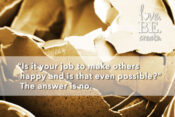 is-it-your-job-to-make-others-happy